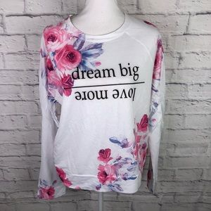 Dream Big More Love Long Sleeve Floral Crew Top